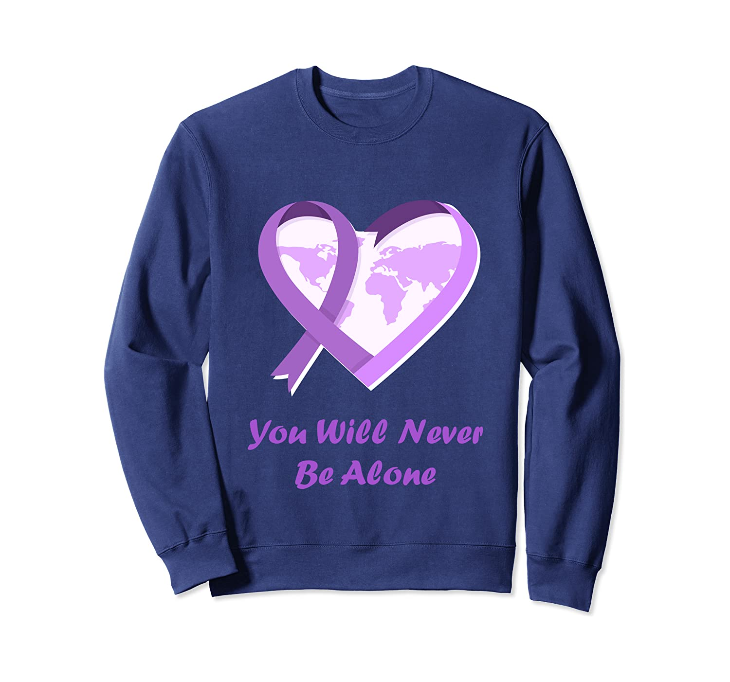 You Will Never Be Alone Cancer Awareness Hope Health Care Sweatshirt
